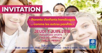 le 7 juin 2018 : Journée parentalité «Parents d'enfants handicapés…comme les autres parents»