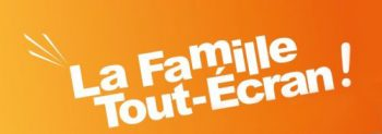 La famille Tout-Ecran : la série !