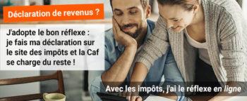 Impôts et Caf, les bons réflexes à adopter !